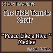 51 Lex Presents Peace Like A River Medley Songs