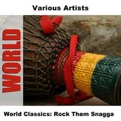 World Classics: Rock Them Snagga Songs
