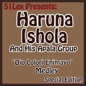 51 Lex Presents Ojo Lolori Enimayo Medley Songs