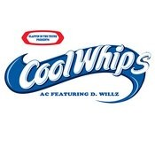 Cool Whips (Feat. D. Willz) (Explicit Version) Song