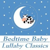 Bedtime Baby Lullaby Classics Songs