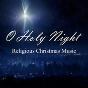 Christmas Blessings - Religious Christmas Music - O Holy Night Songs