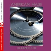 American Made (Johnny Kitchen Presents Licorice Stix) (Remastered) Songs