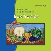 Celebrate And Remember Eucharist Songs