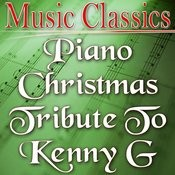 Piano Christmas Tribute To Kenny G Songs