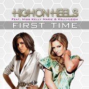 First Time - Single (Feat. Miss Kelly Marie & Kelli-Leigh) Songs