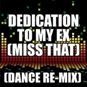 Dedication To My Ex (Miss That) Song