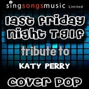 Last Friday Night (T.G.I.F) [Tribute To Katy Perry] Songs