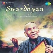 Swar Dhyan - Ustad Ghulam Sadiq Khan Songs