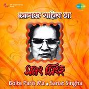 Bolte Paris Ma - Sanat Sinha Songs
