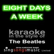 Eight Days A Week (Originally Performed By The Beatles) [Karaoke Audio Version] Song