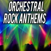 Orchestral Rock Anthems Songs