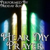 Hear My Prayer Songs