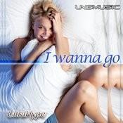 I Wanna Go Songs
