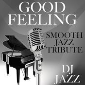 Good Feeling (Smooth Jazz Tribute) Songs