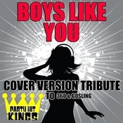 Boys Like You (Cover Version Tribute To 360 & Gosling) Songs