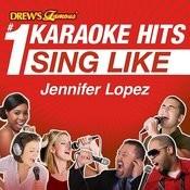 Drew's Famous #1 Karaoke Hits: Sing Like Jennifer Lopez Songs