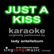 Just A Kiss (Originally Performed By Lady Antebellum) [Kraoke Audio Version] Songs