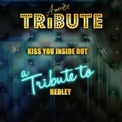Kiss You Inside Out (A Tribute To Hedley) Songs