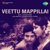 Veettu Mappillai Songs
