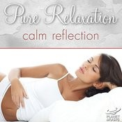 Pure Relaxation: Calm Reflection Songs