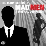 The Many Moods Of Mad Men: A Musical Companion Songs