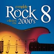 Complete Rock Collection Of The 2000's, Vol. 8 Songs