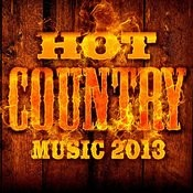 Hot Country Music 2013 Songs