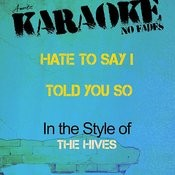 Hate To Say I Told You So (In The Style Of The Hives) [Karaoke Version] - Single Songs