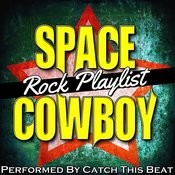 Space Cowboy: Rock Playlist Songs