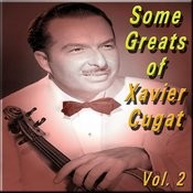 Some Greats Of Xavier Cugat, Vol. 2 Songs