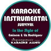 Survival (In The Style Of Eminem & Liz Rodrigues) [Karaoke Instrumental Version] Song