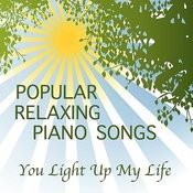 Popular Relaxing Piano Songs: You Light Up My Life Songs