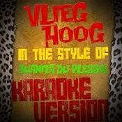 Vlieg Hoog (In The Style Of Juanita Du Plessis) [Karaoke Version] Song