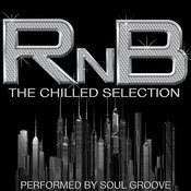 Rnb: The Chilled Selection Songs
