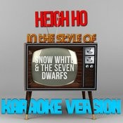 Heigh Ho (In The Style Of Snow White & The Seven Dwarfs) [Karaoke Version] - Single Songs