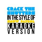 Crack The Shutters (In The Style Of Snow Patrol) [Karaoke Version] Song