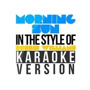 Morning Sun (In The Style Of Robbie Williams) [Karaoke Version] Song