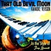 That Old Devil Moon (In The Style Of Tony Bennett) [Karaoke Version] Song
