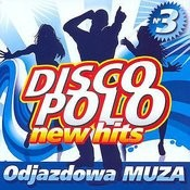 Disco Polo New Hits No. 3 (Odjazdowa Muza) Songs