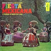 Fiesta Mexicana: Javier De Leon's Panorama Of Mexico, Old And New Songs