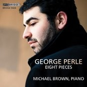 George Perle: Eight Pieces (1938-1997) Songs