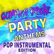 Summer Break Party Anthems - Pop Instrumental Edition Songs