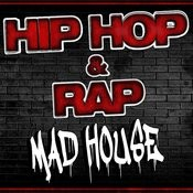 Hip Hop & Rap Madhouse Songs