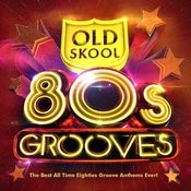 Old Skool 80's Grooves - The Best All Time Eighties Groove Anthems Ever! Songs