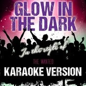 Glow In The Dark (In The Style Of The Wanted) [Karaoke Version] - Single Songs