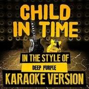 Child In Time (In The Style Of Deep Purple) [Karaoke Version] - Single Songs