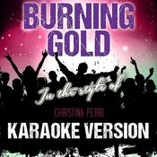 Burning Gold (In The Style Of Christina Perri) [Karaoke Version] - Single Songs