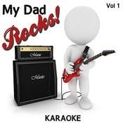 My Dad Rocks! - Karaoke, Vol.1 Songs