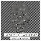 Reverbeoraciones Songs